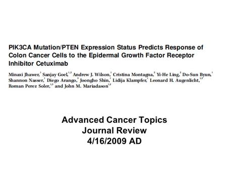 Advanced Cancer Topics Journal Review 4/16/2009 AD.