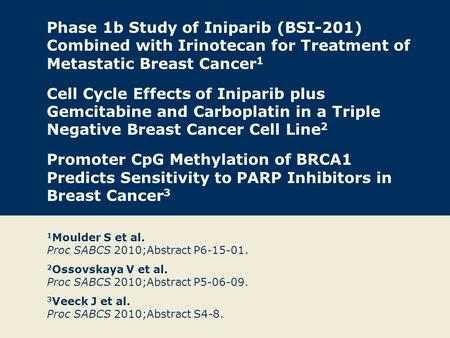 Phase 1b Study of Iniparib (BSI-201) Combined with Irinotecan for Treatment of Metastatic Breast Cancer 1 Cell Cycle Effects of Iniparib plus Gemcitabine.