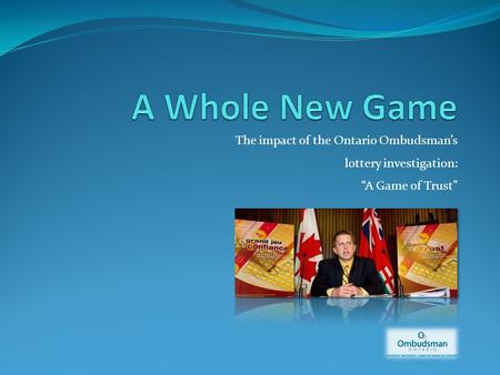 "The impact of the Ontario Ombudsman's lottery investigation: ""A Game of Trust"""