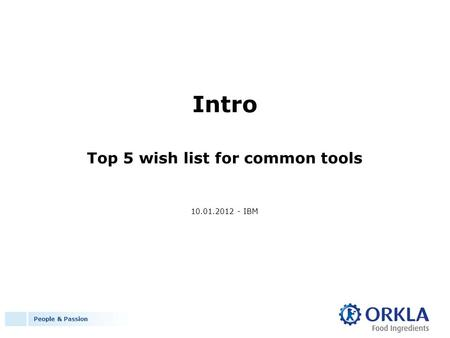 People & Passion Intro Top 5 wish list for common tools 10.01.2012 - IBM.