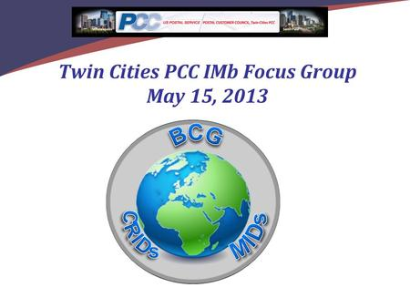 Twin Cities PCC IMb Focus Group May 15, 2013. 2 Agenda For Today  Where is my Company in the Full-Service Process?  The Testing Environment for Mailers.