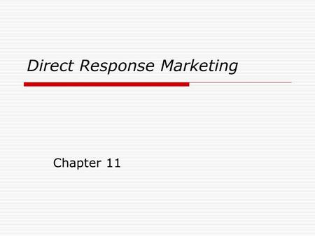 Direct Response Marketing Chapter 11. The Importance of Databases in IMC Planning Can be used for identifying and building relationships with customers.
