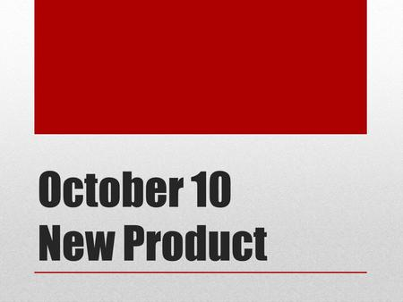 October 10 New Product. The Marketing Process Customer Relationship Management.