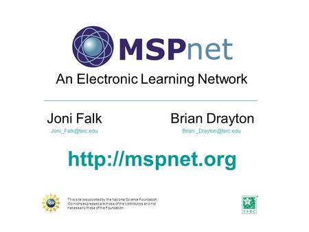 An Electronic Learning Network Joni FalkBrian Drayton Brian  This site is supported by the National.