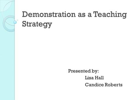 Demonstration as a Teaching Strategy