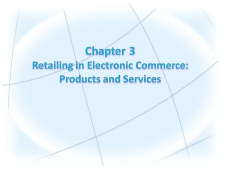 electronic retailing (e-tailing) Retailing conducted online, over the Internet. e-tailers Retailers who sell over the Internet. SIZE AND GROWTH OF THE.