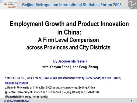 Beijing, 20 October 20081 Employment Growth and Product Innovation in China: A Firm Level Comparison across Provinces and City Districts By Jacques Mairesse.