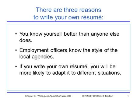 Chapter 10. Writing Job-Application Materials © 2013 by Bedford/St. Martin's1 You know yourself better than anyone else does. Employment officers know.