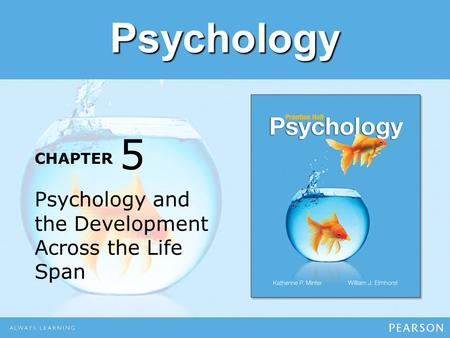 5 Psychology and the Development Across the Life Span.