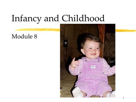 Infancy and Childhood Module 8