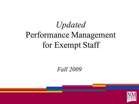 Updated Performance Management for Exempt Staff Fall 2009.