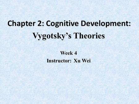 Chapter 2: Cognitive Development: