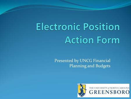 Presented by UNCG Financial Planning and Budgets.