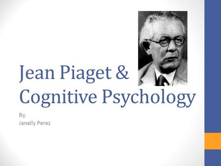 Jean Piaget & Cognitive Psychology