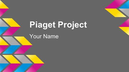 Piaget Project Your Name. Sensorimotor Toy Name and picture.