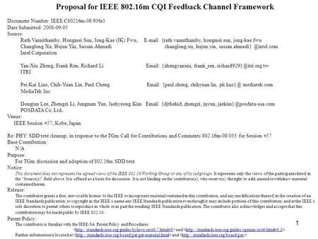 1 Proposal for IEEE 802.16m CQI Feedback Channel Framework Document Number: IEEE C80216m-08/936r1 Date Submitted: 2008-09-05 Source: Rath Vannithamby,
