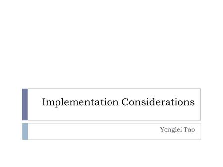 Implementation Considerations Yonglei Tao. Components of Coding Standards 2  File header  file location, version number, author, project, update history.