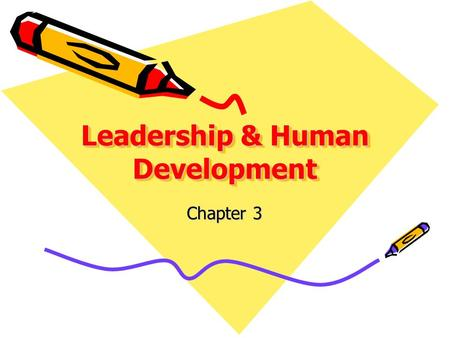 Leadership & Human Development Chapter 3. Tasks Candidate Leadership experience Evals & groups Exam –X=83 Activity plan assignment Practicum hours Activities.