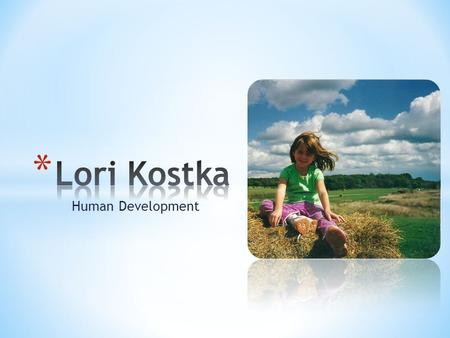 Human Development. The Borrowed Passy By: Momma Kostka and Lori Once, when Lori was one, her mommy lost her passy. Lori was really upset. According.