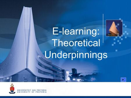 E-learning: Theoretical Underpinnings. E-learning: Theoretical underpinnings Learning theories that have progressively taken centre stage in e- learning.
