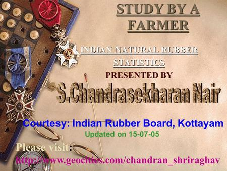 STUDY BY A FARMER INDIAN NATURAL RUBBER STATISTICS PRESENTED BY The production and consumption (supply and demand) is approximately equal in India. Export.