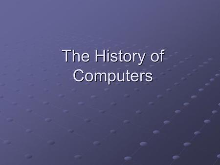 The History of Computers. People have almost always looked for tools to aid in calculation. The human hand was probably the first tool used to help people.
