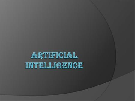  Artificial intelligence (AI) is the intelligence of machines and the branch of computer science that aims to create it. AI textbooks define the field.