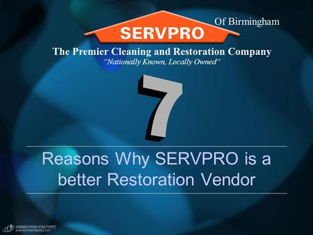 "Reasons Why SERVPRO is a better Restoration Vendor The Premier Cleaning and Restoration Company ""Nationally Known, Locally Owned"" Of Birmingham."