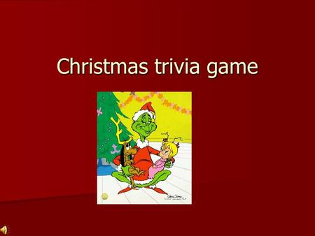 Christmas trivia game. Question 1 The name of Scrooge's deceased business partner in Charles Dickens' A Christmas Carol was: The name of Scrooge's deceased.