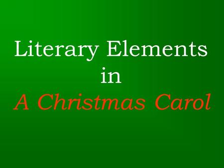 Literary Elements in A Christmas Carol