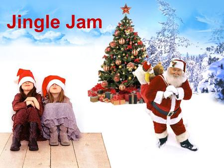 Jingle Jam. Oh Oh Oh Oh yeah! This is no ordinary day Can't you feel it in the air? It's time to celebrate.