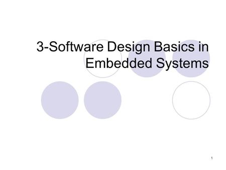 1 3-Software Design Basics in Embedded Systems. 2 Development Environment Development processor  The processor on which we write and debug our programs.