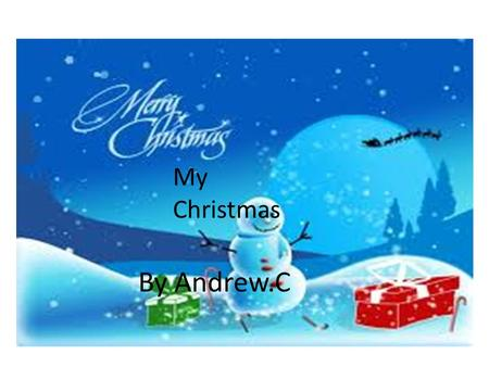 My Christmas By Andrew.C My Christmas By Andrew.C.