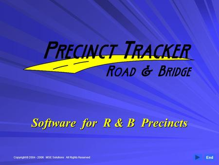 Software for R & B Precincts End Copyright © 2004 - 2006 MSE Solutions All Rights Reserved.