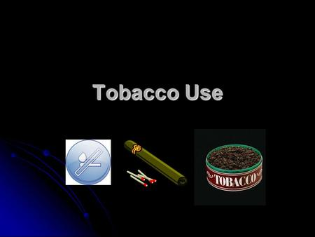 Tobacco Use. Cigarette Smoke Cigarettes Cigarettes Contain 43 known carcinogens Contain 43 known carcinogens Cyanide, formaldehyde, and arsenic Cyanide,