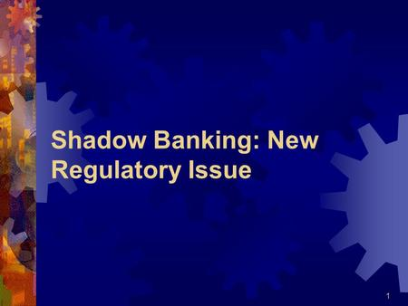 Shadow Banking: New Regulatory Issue 1.  s/tid_150/index.htm