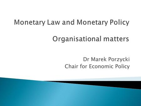 Dr Marek Porzycki Chair for Economic Policy.   tion=com_content&task=view&id=94&Itemid =168