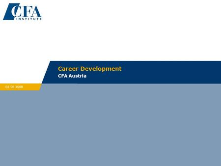 Career Development CFA Austria 02 06 2008. Page 2 Sponsored by: 2008 CFA ® PROGRAM.