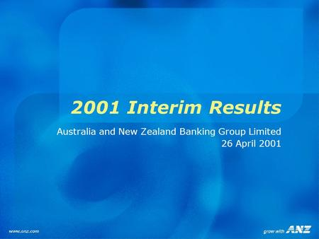 2001 Interim Results Australia and New Zealand <strong>Banking</strong> Group Limited 26 April 2001.