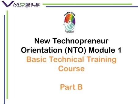New Technopreneur Orientation (NTO) Module 1 Basic Technical Training Course Part B.