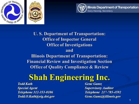 1 U. S. Department of Transportation: Office of Inspector General Office of Investigations and Illinois Department of Transportation: Financial Review.