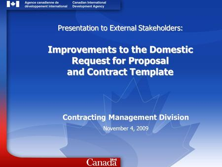 Presentation to External Stakeholders: Improvements to the Domestic Request for Proposal and Contract Template Contracting Management Division November.