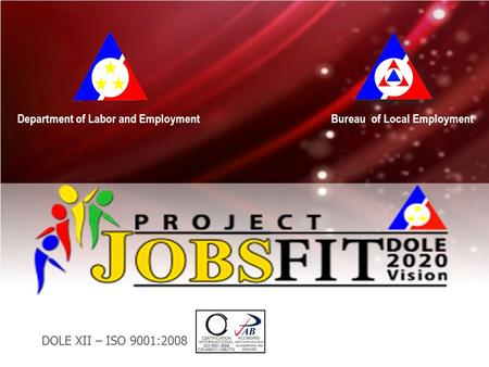 Bureau of Local EmploymentDepartment of Labor and Employment DOLE XII – ISO 9001:2008.
