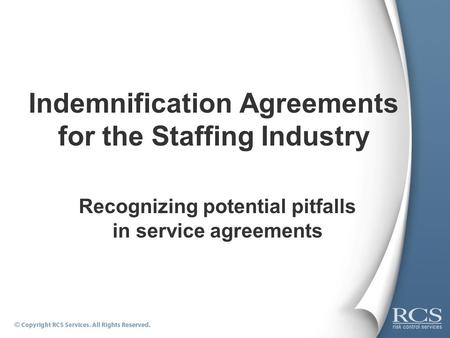 Indemnification Agreements for the Staffing Industry Recognizing potential pitfalls in service agreements.