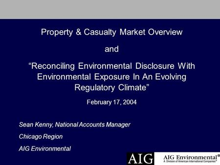 "Property & Casualty Market Overview and ""Reconciling Environmental Disclosure With Environmental Exposure In An Evolving Regulatory Climate"" February 17,"