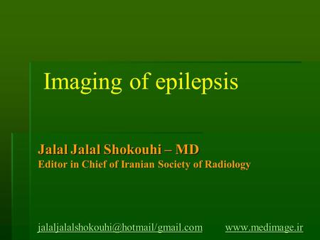 Jalal Jalal Shokouhi – MD Editor in Chief of Iranian Society of Radiology