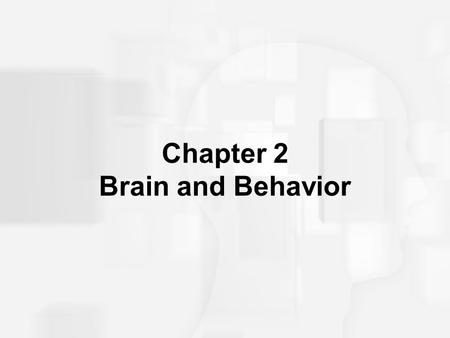 Chapter 2 Brain and Behavior. Neuron and Its Parts Neuron: Individual nerve cell; 100 billion in brain.