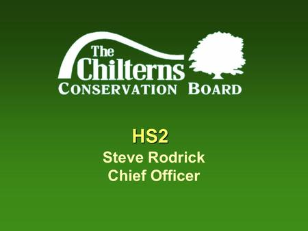 HS2 Steve Rodrick Chief Officer. Preferred Route The Misbourne Valley.