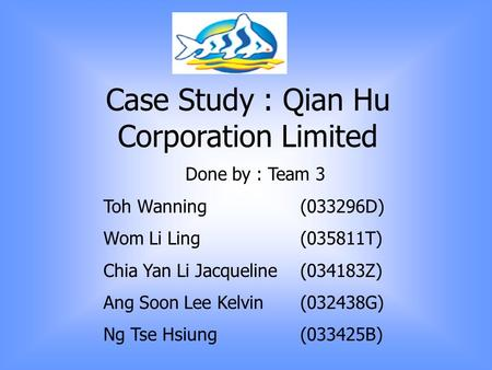 Case Study : Qian Hu Corporation Limited