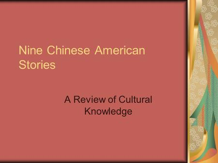 Nine Chinese American Stories A Review of Cultural Knowledge.